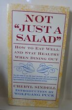 "Not ""Just a Salad"" : How to Eat Well and Stay Healthy When Eating Out by Cheryl"