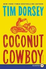Coconut Cowboy LP : A Novel by Tim Dorsey (2016, Paperback, Large Type)