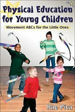 Physical Education for Young Children : Movement ABCs for Little Ones by Rae...