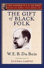 The Gift of Black Folk (The Oxford W. E. B. Du Bois): The Negroes in the Making
