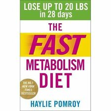 The Fast Metabolism Diet: Lose Up to 20 Pounds in 28 Days: Eat More Food & Lose