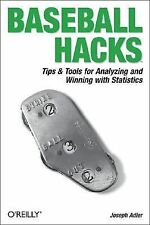 Hacks Ser.: Baseball Hacks : Tips and Tools for Analyzing and Winning with...