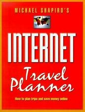 Internet Travel Planner: How to Plan Trips and Save Money Online