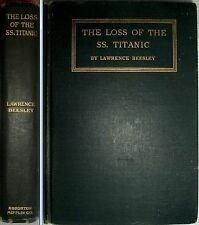THE LOSS OF THE SS. TITANIC BY Survivor Lawrence Beesley 1st Edition June 1912