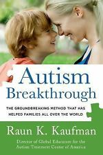 Autism Breakthrough : The Groundbreaking Method That Has Helped Families All...
