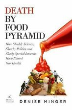 Death by Food Pyramid: How Shoddy Science, Sketchy Politics and Shady Special In