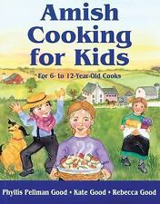 Amish Cooking for Kids : For 6-12 Year Old Cooks by Phyllis Pellman Good   A+
