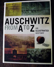 HOLOCAUST Auschwitz from A to Z. An Illustrated History of the Nazi Death Camp