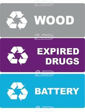 "3 RECYCLE SELF ADHESIVE VYNIL STICKERS ""WOOD - EXPIRED DRUG -BATTERY"" WASTE, BIN"