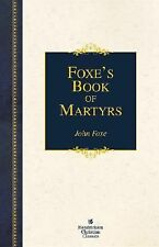 Foxe's Book of Martyrs: A History of the Lifes, Sufferings, and Triumphant Death