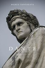 Dante : The Story of His Life by Richard Dixon and Marco Santagata (2016,...