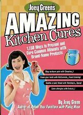 Joey Green's Amazing Kitchen Cures: 1,150 Ways to Prevent and Cure Com-ExLibrary