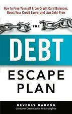 The Debt Escape Plan : How to Free Yourself from Credit Card Balances, Boost...