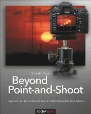 Beyond Point-and-Shoot: Learning to Use a Digital SLR or Interchangeable-Lens Ca