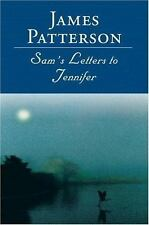 Sam's Letters to Jennifer, Patterson, James, Good Book