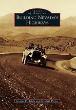 Images of America: Building Nevada's Highways by Jennifer E. Riddle and...