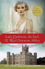 LADY CATHERINE, THE EARL, AND THE REA - COUNTESS CARNARVON FIONA (PAPERBACK) NEW