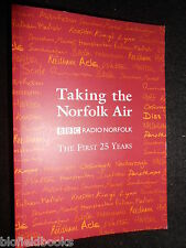 SIGNED; Taking the Norfolk Air: BBC Radio Norfolk, The First 25 Years - 2005-1st