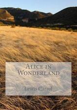 Alice in Wonderland by Lewis Carrol (2015, Paperback)