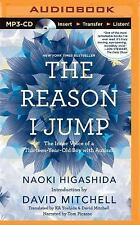 The Reason I Jump : The Inner Voice of a Thirteen-Year-Old Boy with Autism by...