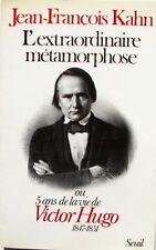 L'extraordinaire Métamorphose - Jean François Kahn - 5ans vie de Victor Hugo
