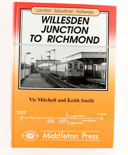 Willesden Junction to Richmond by Vic Mitchell, Keith Smith (Hardback, 1996)