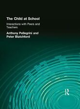 The Child at School: Interactions with Peers and Teachers (International Texts i