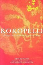 Kokopelli: The Magic, Mirth, and Mischief of an Ancient Symbol