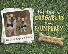 The Life of Corgnelius and Stumphrey: The Cutest Corgis in the World (-ExLibrary