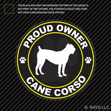 Proud Owner Cane Corso Sticker Decal Self Adhesive Vinyl dog canine pet puppy
