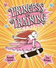 Princess in Training by Sauer, Tammi