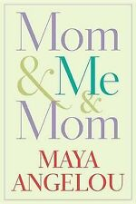 Mom & Me & Mom by Dr Maya Angelou (Hardback)