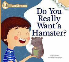 Do You Really Want a Hamster? (Riverstream Illustrated Readers, Level -ExLibrary