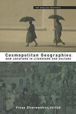 Essays from the English Institute: Cosmopolitan Geographies : New Locations...