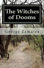 The Witches of Dooms by George Zamalea (2012, Paperback)