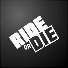 RIDE OR DIE FAST AND FURIOUS PAUL WALKER Funny Rude Car Window Bumper Sticker