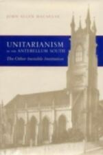 Unitarianism in the Antebellum South: The Other Invisible Institution (Religion