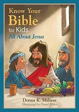 Know Your Bible for Kids: All about Jesus by Donna K. Maltese (2015, Paperback)