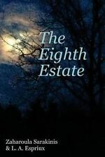 The Eighth Estate by Zaharoula Sarakinis and L. A. Espriux (2013, Paperback)