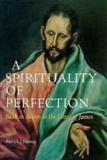 A Spirituality of Perfection: Faith in Action in the Letter of James (Michael Gl