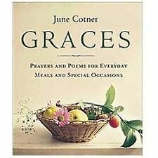 Good, Graces: Prayers and Poems for Everyday Meals and Special Occasions, Cotner