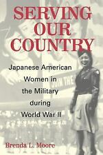 Serving Our Country : Japanese American Women in the Military During Wolrd...