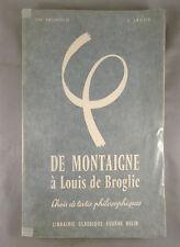 BRUNOLD & JACOB / DE MONTAIGNE A LOUIS DE BROGLIE CHOIX DE TEXTES PHILOSOPHIQUES