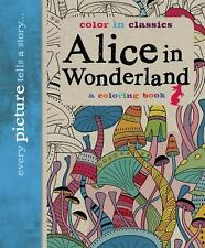 Alice in Wonderland: Color in Classics by Simon Balley (2016, Paperback)