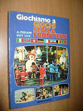 GIOCHIAMO A GIOCHI SENZA FRONTIERE PERANI GUY LUX 1979 EDITR.PICCOLI TELEVISIONE