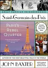 Great Parisian Nieghborhoods: Saint-Germain-Des-Pres : Paris's Rebel Quarter...