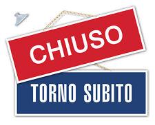 Cartello CHIUSO e TORNO SUBITO negozio/vetrina/laboratorio/officina/bottega