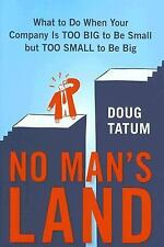 No Man's Land: What to Do When Your Company Is Too Big to Be Small but TooSmall