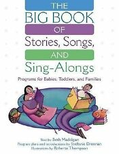 The BIG Book of Stories, Songs, and Sing-Alongs: Programs for Babies, Toddlers,