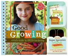 Good Growing : A Kid's Guide to Green Gardening (2010, Mixed Media KLUTZ